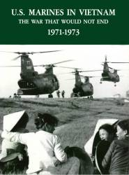 U.S. Marines In Vietnam: The War That Would Not End, 1971-1973